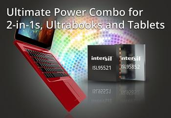 Intersil Announces the Ultimate Power Combo for 2-in-1s, Ultrabooks and Tablets