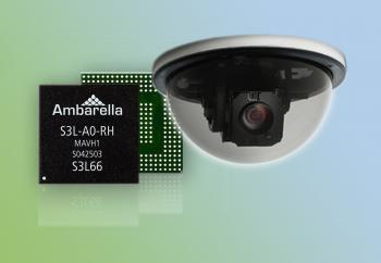 Ambarella`s S3L for Home Monitoring and Professional IP Cameras